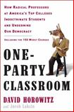 One-Party Classroom, Jacob Laksin and David Horowitz, 0307452557