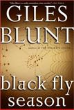 Black Fly Season, Giles Blunt, 0399152555