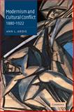 Modernism and Cultural Conflict, 1880-1922, Ardis, Ann L., 0521052556