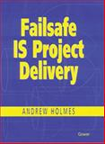 Failsafe IS Project Delivery, Holmes, Andrew, 0566082551