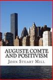 Auguste Comte and Positivism, John Stuart Mill, 148112255X