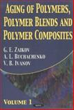 Aging of Polymers, Polymer Blends and Polymer Composites, Zaikov, Gennadii Efremovich, 1590332555
