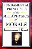Fundamental Principles of the Metaphysics of Morals, Kant, Immanuel, 1604592559