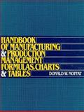 Handbook of Manufacturing and Production Management Formulas, Charts, and Tables, Moffat, Donald W., 0133792560