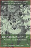 The Performing Century : Nineteenth-Century Theatre's History, , 0230572561