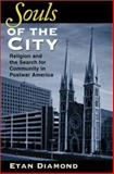 Souls of the City : Religion and the Search for Community in Postwar America, Diamond, Etan, 0253342562