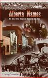 The Story Behind Alberta Names, Harry M. Sanders, 0889952566
