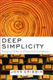 Deep Simplicity, John Gribbin, 140006256X