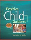 Positive Child Guidance, Miller, Darla Ferris, 1401812562