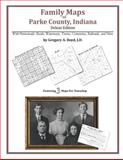 Family Maps of Parke County, Indiana, Deluxe Edition : With Homesteads, Roads, Waterways, Towns, Cemeteries, Railroads, and More, Boyd, Gregory A., 1420312561