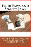 Four Paws and Snappy Jaws, Mark Kelland, 1481872567