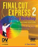 Final Cut Express 2 Editing Workshop, Wolsky, Tom, 1578202566