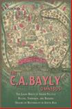 The C. A. Bayly Omnibus : Comprimising the Local Roots of Indian Politics - Rural Conflict and the Roots of Indian Nationalism - Rulers, Townsmen, and Bazaars - Origins of Nationality in South Asia, Bayly, C. A., 0198062567
