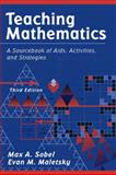 Teaching Mathematics : A Sourcebook of Aids, Activities, and Strategies, Sobel, Max A. and Maletsky, Evan M., 0205292569