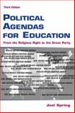Political Agendas for Education : From the Religious Right to the Green Party, Spring, Joel H., 0805852565