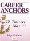 Career Anchors , Trainer's Manual Package, Schein, Edgar H., 0883902567