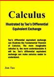 Calculus Illustrated by Tao's Differential Equivalent Exchange : None, Tao Calculus Book, 1st, 0983752567