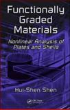 Functionally Graded Materials : Nonlinear Analysis of Plates and Shells, Shen, Hui-Shen, 1420092561
