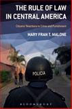 The Rule of Law in Central America : Citizens' Reactions to Crime and Punishment, Malone, Mary Fran T., 1628922567