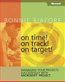 On Time! on Track! on Target! : Managing Your Projects Successfully with Microsoft Project, Biafore, Bonnie, 0735622566