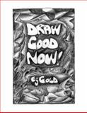 Draw Good Now, E. J. Gold, 0895562561