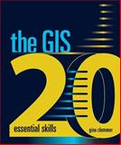 The GIS 20 : Essential Skills, Clemmer, Gina, 1589482565