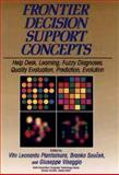 Frontier Decision Support Concepts : Help Desk, Learning, Fuzzy Diagnosis, Quality Evaluation, Prediction, Evolution, , 0471592560
