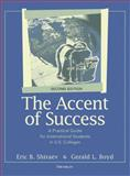 The Accent of Success : A Practical Guide for International Students in U. S. Colleges, Shiraev, Eric B. and Boyd, Gerald Lee, 0472032569