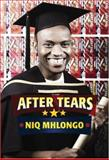 After Tears, Mhlongo, Niq, 0795702566