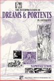 The Interpretation of Dreams and Portents in Antiquity, Lewis, Naphtali, 0865162565