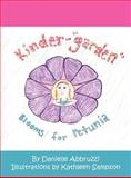Kinder- Garden Blooms for Petunia, Danielle Abbruzzi, 1462652565