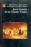 Breve Historia de los Estados Unidos, Nevins, Allan and Commager, Henry Steele, 9681642562