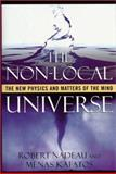 The Non-Local Universe, Robert Nadeau and Menas Kafatos, 0195132564