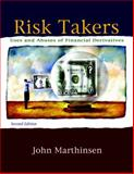 Risk Takers : Uses and Abuses of Financial Derivatives, Marthinsen, John E., 0321542568