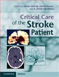 Critical Care of the Stroke Patient, , 0521762561