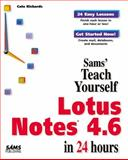 Sams Teach Yourself Lotus Notes 4.6 in 24 Hours, Richards, Cate, 0672312565