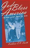 God Bless America : Tin Pan Alley Goes to War, Smith, Kathleen E. R., 0813122562