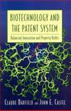 Biotechnology and the Patent System, Claude E. Barfield, 0844742562