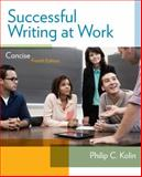 Successful Writing at Work : Concise Edition, Kolin, Philip C., 1285052560