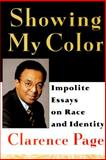 Showing My Color Set : Impolite Essays on Race in America, Page, Clarence, 0060172568