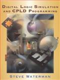 Digital Logic Simulation and CPLD Programming, Waterman, Steve, 0130842567