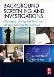 Background Screening and Investigations : Managing Hiring Risk from the HR and Security Perspectives, Nixon, W. Barry and Kerr, Kim M., 0750682566