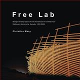 Free Lab : Design-Build Projects from the School of Architecture, Dalhousie University, Canada, 1991-2006, , 0929112563