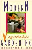 Modern Vegetable Gardening, Christopher O. Bird, 1558212566
