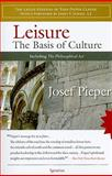 Leisure : The Basis of Culture and the Philosophical Act, Pieper, Josef and Eliot, T. S., 1586172565