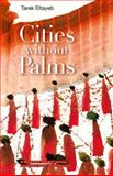 Cities Without Palms, Tarek Eltayeb, 9774162560