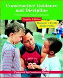 Constructive Guidance and Discipline for Early Childhood Education, Fields, Marjorie V. and Fields, Debby Q., 0131512560