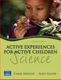 Active Experiences for Active Children : Science, Seefeldt, Carol and Galper, Alice, 0131752561