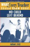 What Every Teacher Should Know about No Child Left Behind 9780205482566
