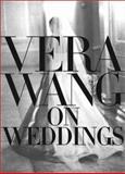 Vera Wang on Weddings, Vera Wang, 0688162568